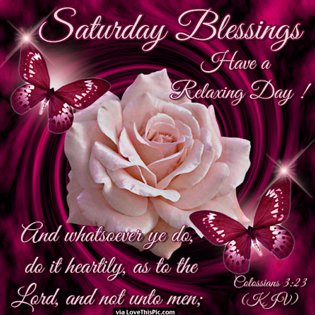 Saturday Blessings Have A Relaxing Day Religious Quote Pictures