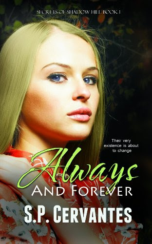 Always and Forever (Secrets of Shadow Hill) by S. P. Cervantes