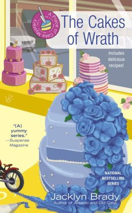 The Cakes of Wrath (Piece of Cake Mystery Series #4)