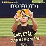 Curveball: The Year I Lost My Grip | Jordan Sonnenblick