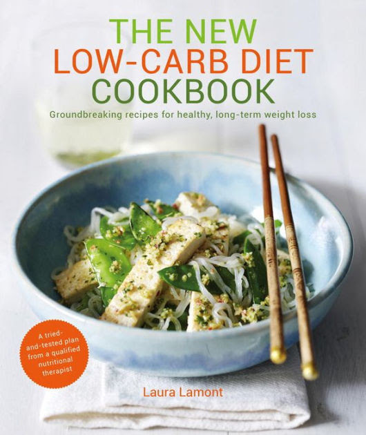The New-Low Carb Diet Cookbook: Groundbreaking recipes for ...