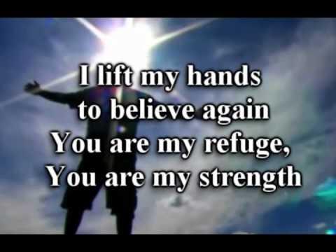I Lift My Hands To Believe Again Lyrics
