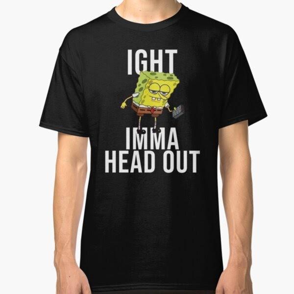 Aight Imma Head Out Meme Spongebob - 10lilian