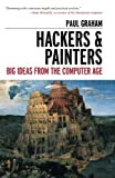 Hackers & Painters: Big Ideas from the Computer Age [Paperback]