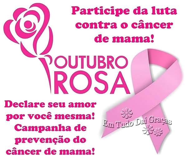 Participe da luta contra o câncer de mama! Outubro Rosa. Declare seu amor por você mesma! Campanha de prevenção do Câncer de Mama!
