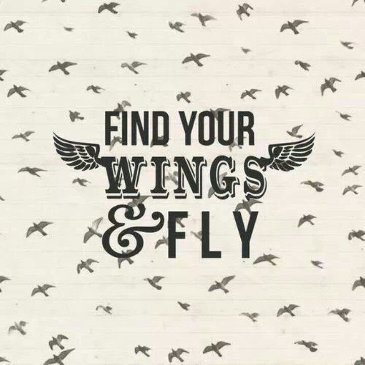 Find Your Wings And Fly Quotes Spread Your Wings And Fly Quotes