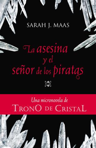 La asesina y el señor de los piratas (Trono de cristal, #0.1)
