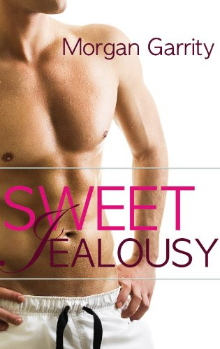 Sweet Jealousy (EPISODE 1) by Morgan Garrity