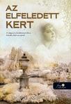 Kate Morton: Az elfeledett kert