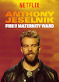 Anthony Jeselnik: Fire in the Maternity...