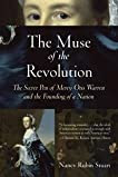 The Muse of the Revolution: The Secret Pen of Mercy Otis Warren and the Foundingof a Nation