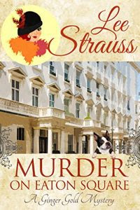 Murder on Eaton Square by Lee Strauss
