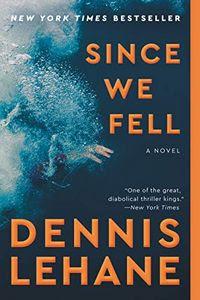 Since We Fell by Dennis Lehane