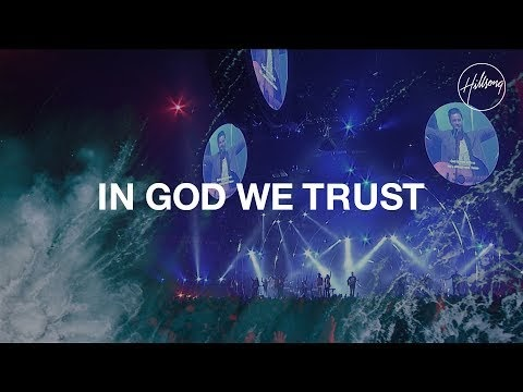 In God We Trust Lyrics - Hillsong Worship