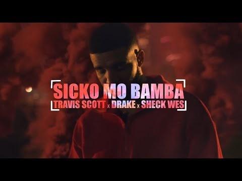 Travis Scott x Drake x Sheck Wes - Sicko Mo Bamba