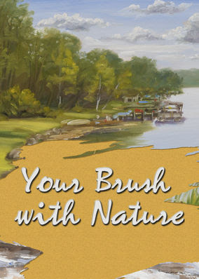 Your Brush With Nature - Season 1