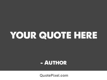 Make Your Own Quote Picture Quotepixelcom