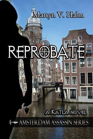 Reprobate - A Katla Novel (Amsterdam Assassin Series, #1)