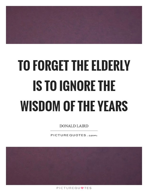 To Forget The Elderly Is To Ignore The Wisdom Of The Years Picture