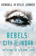 Title: Rebels: City of Indra: The Story of Lex and Livia, Author: Kendall Jenner