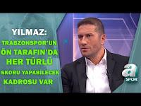Mehmet Yılmaz: ''Trabzonspor'un Ön Tarafında Her Türlü Skoru Yapabilecek Kadrosu Var''/ A Spor - A Spor