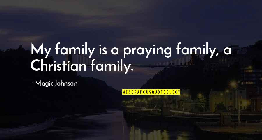Praying For You And Your Family Quotes Top 13 Famous Quotes About