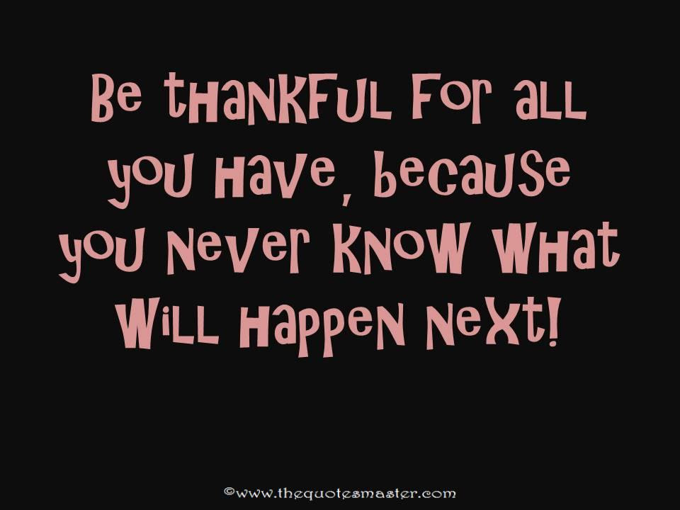 Be Thankful For Life Quote