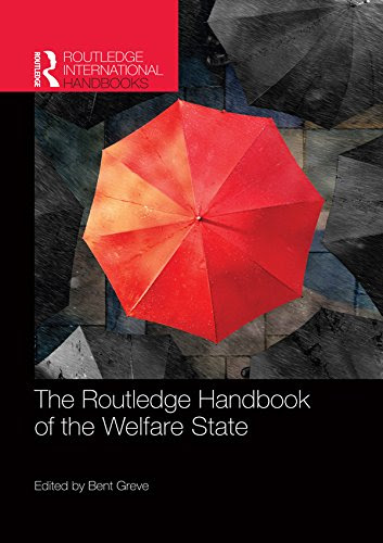 The Routledge Handbook of the Welfare State (Routledge International Handbooks)From Routledge
