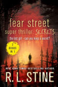 Title: Fear Street Super Thriller: Secrets: The Lost Girl Can You Keep a Secret?, Author: R. L. Stine