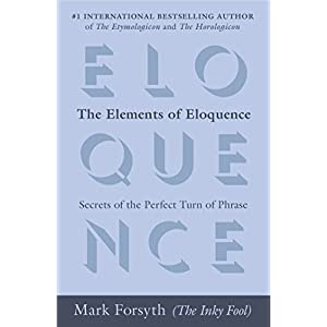 http://www.amazon.com/The-Elements-Eloquence-Secrets-Perfect/dp/042527618X/ref=sr_1_1?ie=UTF8&qid=1412943817&sr=8-1&keywords=elements+of+eloquence