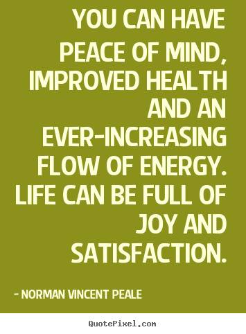 Sayings About Life You Can Have Peace Of Mind Improved Health And