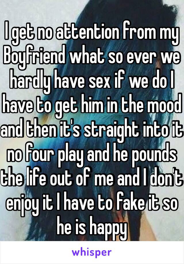 I Get No Attention From My Boyfriend What So Ever We Hardly Have Sex
