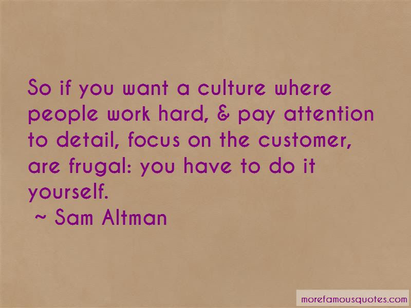 Pay Attention To Detail Quotes Top 15 Quotes About Pay Attention To