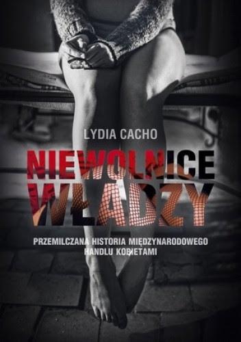 Niewolnice władzy - Lydia Cacho