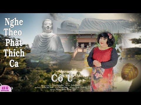 Nghe Theo Phật Thích Ca - Cô Ú || Nhạc Phật Giáo Hay || Nghe Để Cảm Nhận