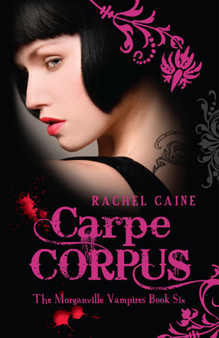 Carpe Corpus (The Morganville Vampires #6)