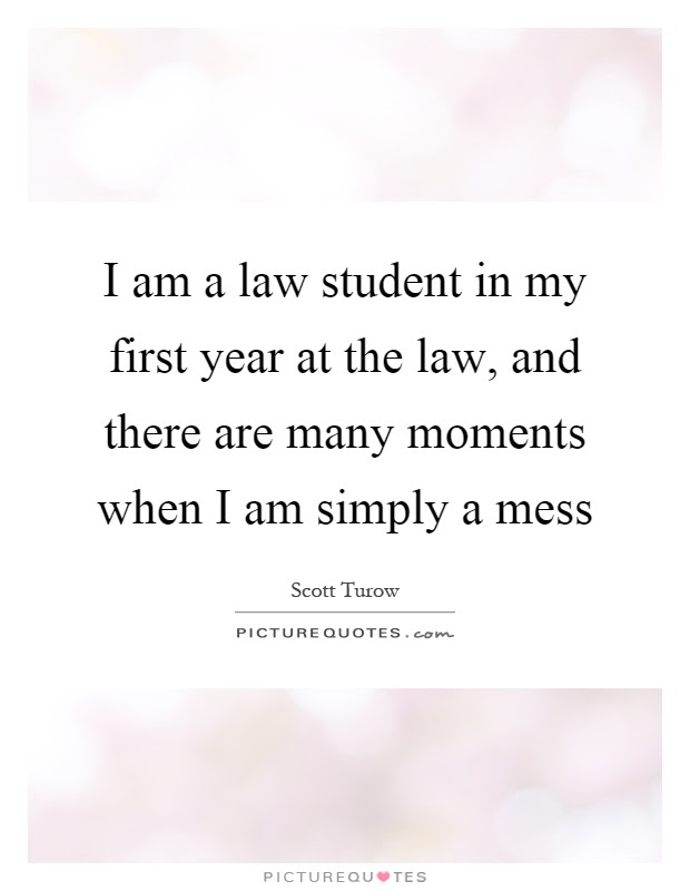 I Am A Law Student In My First Year At The Law And There Are