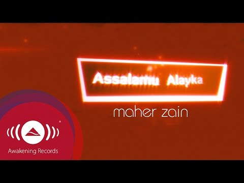 Lirik lagu maher zain - assalamu alayka Dan Terjemahannya indonesia english