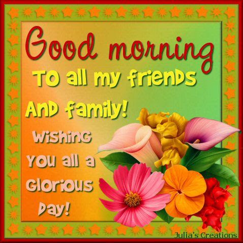 Good Morning To All My Friends And Family Pictures Photos And