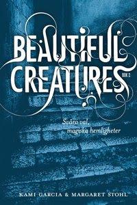 Beautiful Creatures D. 2 - Svåra val, magiska hemligheter (inbunden)