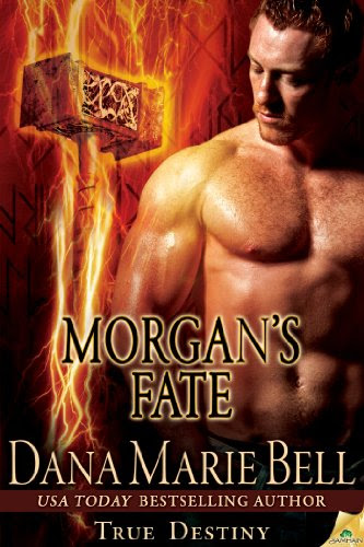 Morgan's Fate (True Destiny) by Dana Marie Bell