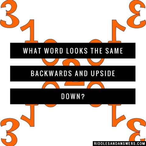 30 What Word Looks The Same Upside Down And Backwards Riddles With