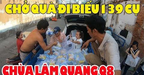 Gian nan hành trình chở quà từ Q10 qua Q8 biếu 139 cụ già tá túc chùa Lâm Quang
