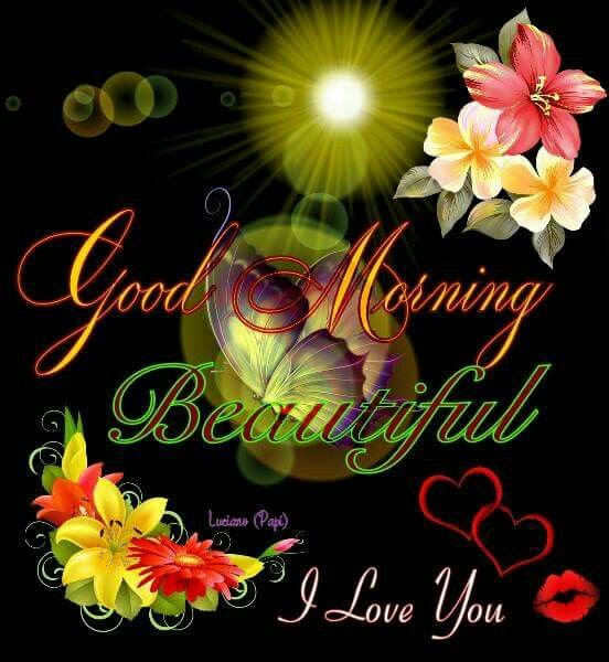 Good Morning Beautiful I Love You Pictures Photos And Images For