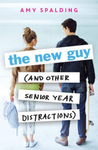 The New Guy (and Other Senior Year Distractions)
