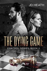 The Dying Game by J. D. Heath