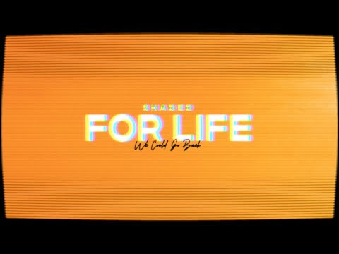 SHADED - For Life (Official Lyric Visual)