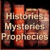 Histories Mysteries Prophecies