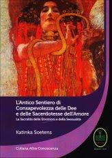 L'antico Sentiero di Consapevolezza delle Dee e delle Sacerdotesse dell'Amore - Libro
