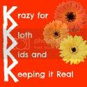 Krazy for...Kloth, Kids and Keeping it Real